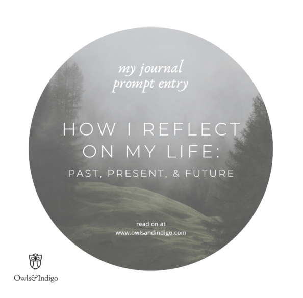 How I Reflect On My Life, Past, Present, & Future   Journaling Prompt Entry Results