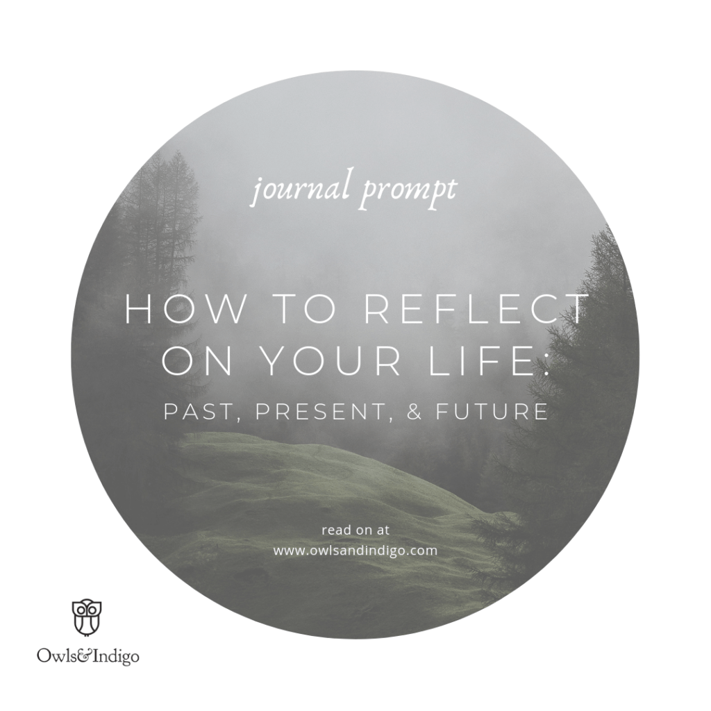 how to reflect on your life past present future journal prompt