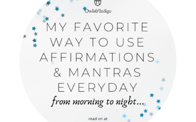 My Favorite Way To Use Affirmations & Mantras Everyday