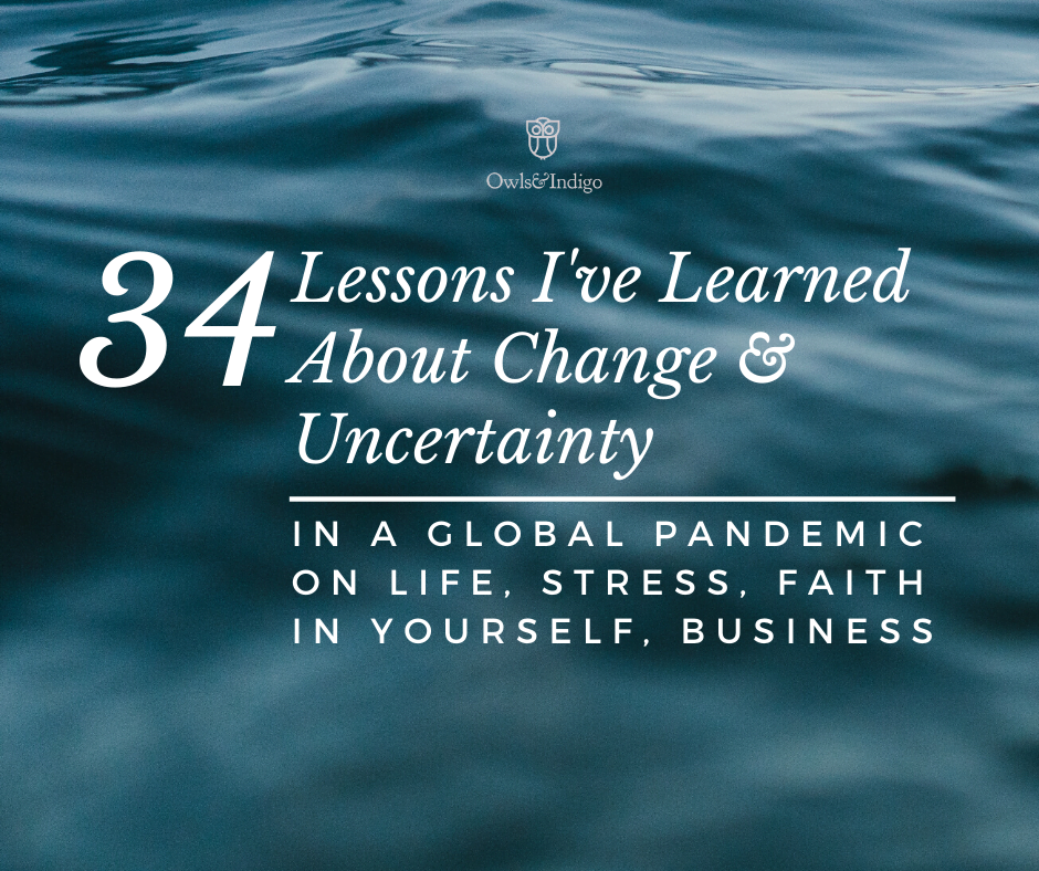 34 Lessons I've Learned About Change & Uncertainty