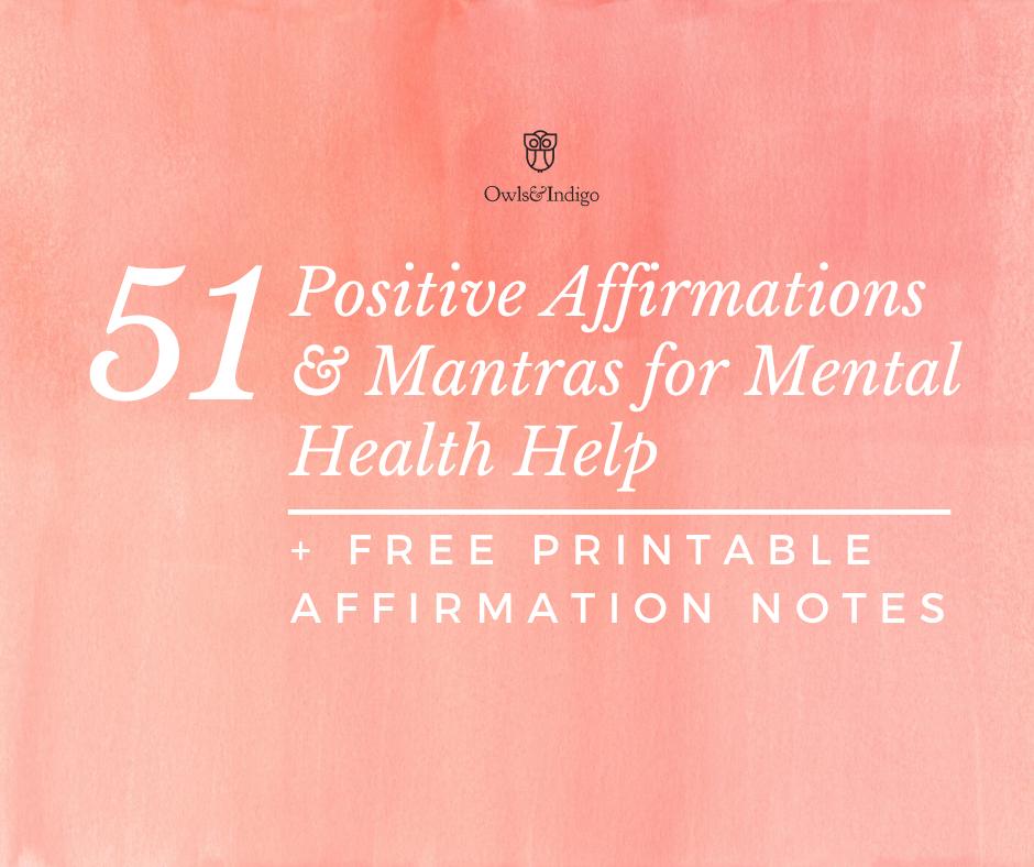 51 Positive Affirmations & Mantras for Mental Health Help
