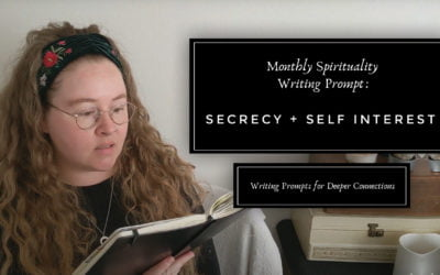 Secrecy & Self Interest   Journal Prompts for Deeper Connections