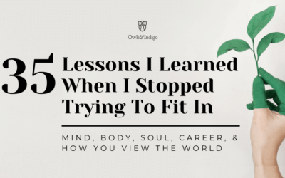 35 Life Lessons I Learned When I Stopped Trying To Fit In